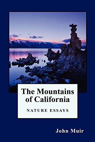 Download The Mountains of California: Nature Essays 1434409058
