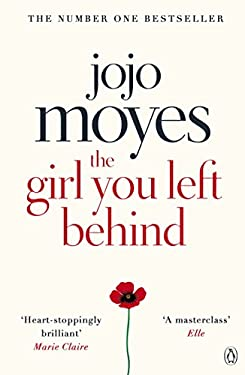 The Girl You Left Behind: The number one bestselling romance from the author of Me Before You