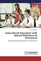 Value Based Education with Special Reference to Ramayana
