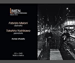 アクロス・ヴィルトゥオジティ (Across Virtuosity / Takahiro Yoshikawa [pianoforte], Fabrizio Meloni [clarinetto]) [CD+Bonus DVD]