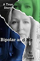 Bipolar and Me: A True Story