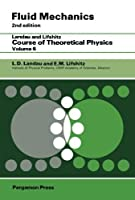 Fluid Mechanics: Landau and Lifshitz: Course of Theoretical Physics, Volume 6 by L. D. Landau(2013-11-13)
