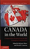 Canada in the World: Comparative Perspectives on the Canadian Constitution (Comparative Constitutional Law and Policy) 画像