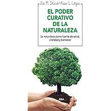 El poder curativo de la naturaleza (INTEGRAL) (Spanish Edition)