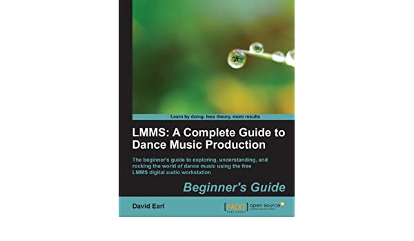 Amazon co jp: LMMS: A Complete Guide to Dance Music