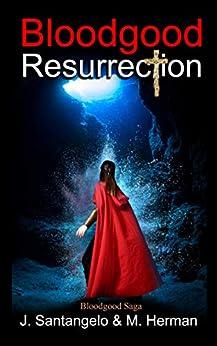 Bloodgood Resurrection (Bloodgood Saga Book 2) by [Herman, Michael, Santangelo, Jacqueline]