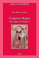 Gregorio Magno. Alle origini del Medioevo