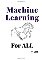 Machine Learning: For ALL