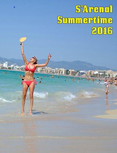 S'Arenal Summertime 2016 (Majorca) (English Edition)