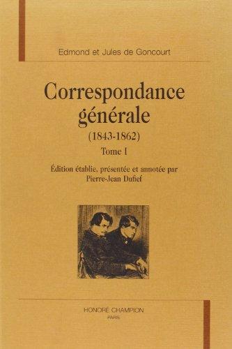 Correspondance générale . : 1. 1846-1862