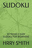 SUDOKU: EXTREMELY EASY SUDOKU FOR BIGINNERS