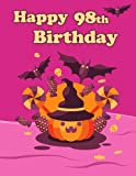 Happy 98th Birthday: Cute Halloween Themed Notebook, Journal, Diary, 365 Lined Pages, Birthday Gifts for 98 Year Old Men or Women, Father or Mother, Grandpa or Grandma, Great Grandpa or Great Grandma, Best Friends, Holiday, Book Size 8 1/2