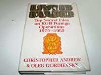 Instructions from the Centre: Top Secret Files on KGB Foreign Operations, 1975-85