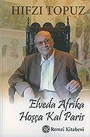 Elveda Afrika, Hosca Kal Paris