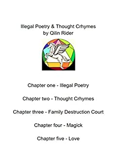 Illegal Poetry & Thought Crhymes - By Qilin Rider (Qilin Rider Poetry Book 1) by [Rider, Qilin]
