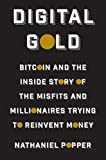Digital Gold: Bitcoin and the Inside Story of the Misfits and Millionaires Trying to Reinvent Money (English Edition)