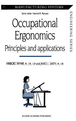 Download Occupational Ergonomics: Principles and applications (Manufacturing Systems Engineering Series) 0412586509