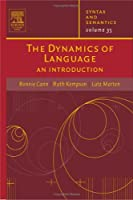 The Dynamics of Language: An Introduction (Syntax And Semantics)