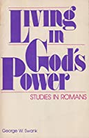 Living in God's Power: Studies in Romans
