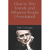 How to Win Friends and Influence People (Annotated)