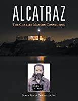 Alcatraz: The Charles Manson Connection