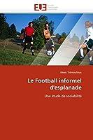 Le Football Informel d'Esplanade (Omn.Univ.Europ.)