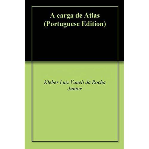 A carga de Atlas (Portuguese Edition)