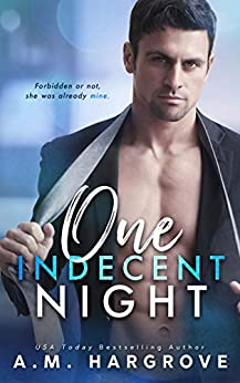 One Indecent Night: A Friends To Lovers Stand Alone Romance (West Sisters Novel Book 1) by [Hargrove, A.M.]