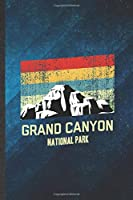 Grand Canyon National Park: Funny Blank Lined Backpacking Tourist Notebook/ Journal, Graduation Appreciation Gratitude Thank You Souvenir Gag Gift, Superb Graphic 110 Pages