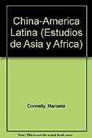 China-America Latina (Estudios de Asia y Africa)