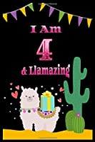 I am 4 & llamazing: 4 Years Old llamazing Journal Notebook for Kids, Birthday llamazing Journal for Girls / 4 Year Old Birthday Gift for Girls!/birthday gift journal 6x9  pages 110