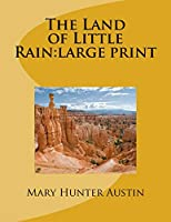 The Land of Little Rain: Large Print
