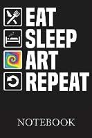 Eat Sleep Art Repeat Notebook: Blank Ruled Writing Journal, Writing Notes, Taking Notes, Recipes, Sketching, Writing, Organizing, Doodling, Christmas Halloween Gift