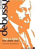 DEBUSSY - Pour le Piano para Piano (Version Original)