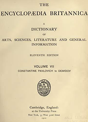 The Encyclopaedia Britannica (Volume VII: Constantine Pavlovich to Demidov): A dictionary of arts, sciences, literature and general information (English Edition)