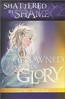 Shattered By Shame-Crowned In Glor [並行輸入品]