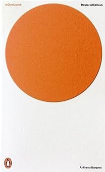 [Burgess, Anthony]のA Clockwork Orange: Restored Edition (Penguin Modern Classics)