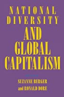 National Diversity and Global Capitalism (Cornell Studies in Political Economy)