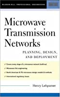 Microwave Transmission Networks: Planning, Design and Deployment (Telecom Engineering)