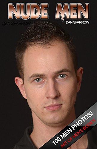 Nude Men Gay Photo Adult Ebook: GAY! Nude Men Adult Photos (Gay Men Book 3) (English Edition) -