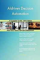 AIdriven Decision Automation A Complete Guide - 2019 Edition