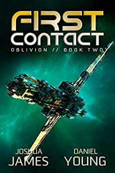 First Contact (Oblivion Book 2) by [James, Joshua, Young, Daniel]