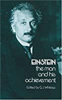Einstein: The Man and His Achievement