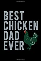 Best Chicken Dad Ever: 110 Game Sheets - Four in a Row Fun Blank Games | Soft Cover Book for Kids for Traveling & Summer Vacations | Mini Game | Clever Kids | 110 Lined pages | 6 x 9 in | 15.24 x 22.86 cm | Double Player | Funny Great Gift Paper