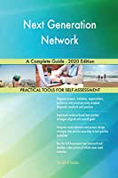 Next Generation Network A Complete Guide - 2020 Edition