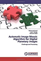 Automatic Image Mosaic Algorithm for Digital Planetary images: Challenge and Processing