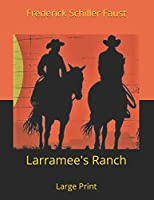 Larramee's Ranch: Large Print