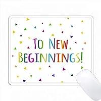新しい始まりに - 新鮮な章を祝うカラフルな虹のテキスト PC Mouse Pad パソコン マウスパッド