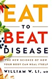 Eat to Beat Disease: The New Science of How Your