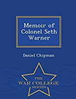 Memoir of Colonel Seth Warner - War College Series